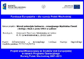 EFRR POPW: Wzrost potencjału badawczo-rozwojowego Wydziałów Chemii i Biologii i Nauk o Ziemi UMCS w Lublinie